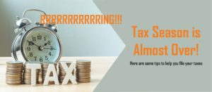 Tax Season Is Almost Over!